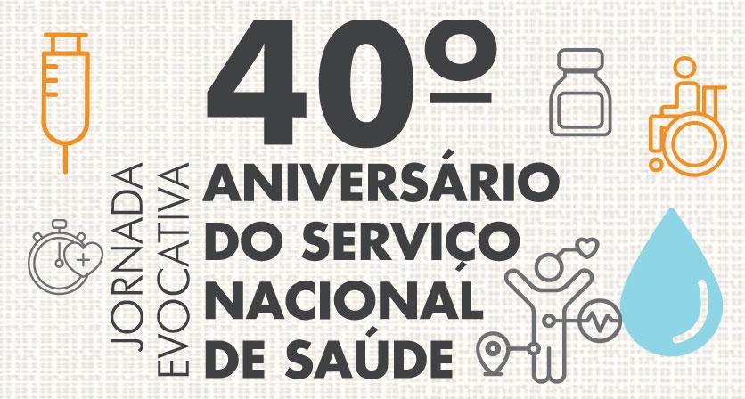 40º Aniversário do Serviço Nacional de Saúde
